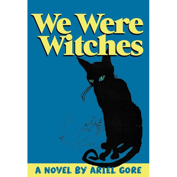 Gore, Ariel - We Were Witches