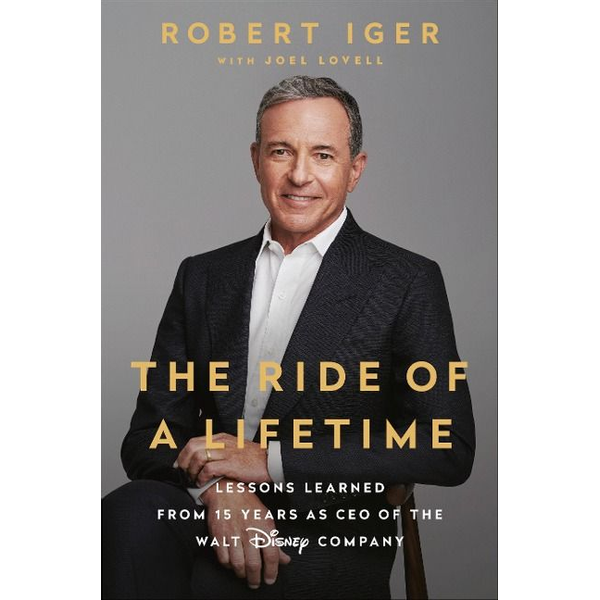 Iger, Robert - The Ride of a Lifetime