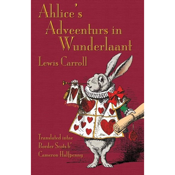 Carroll, Lewis - Ahlice's Adveenturs in Wunderlaant