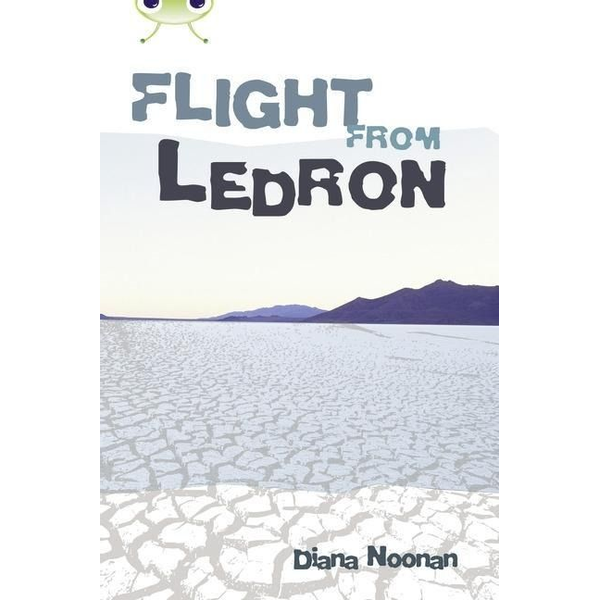 Noonan, Diana - Bug Club Independent Fiction Year 6 Red + Flight from Ledron