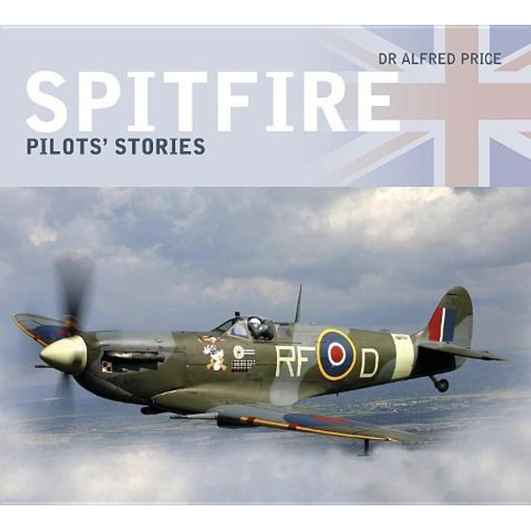 Price, Dr Alfred - Spitfire: Pilots' Stories