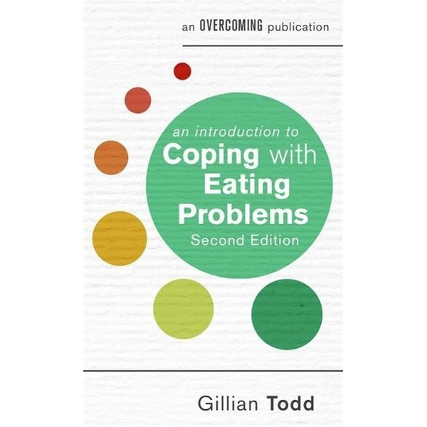 Todd, Gillian - Hachette UK An Introduction to Coping with Eating Problems, 2nd Edition book English Paperback 144 pages