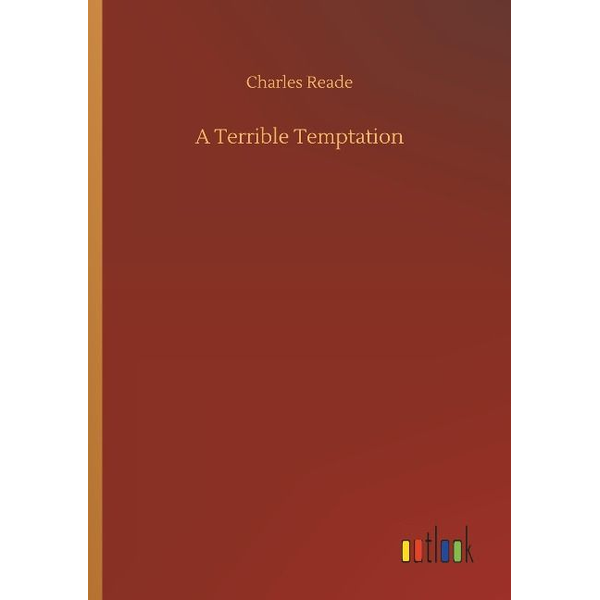 Reade, Charles - A Terrible Temptation