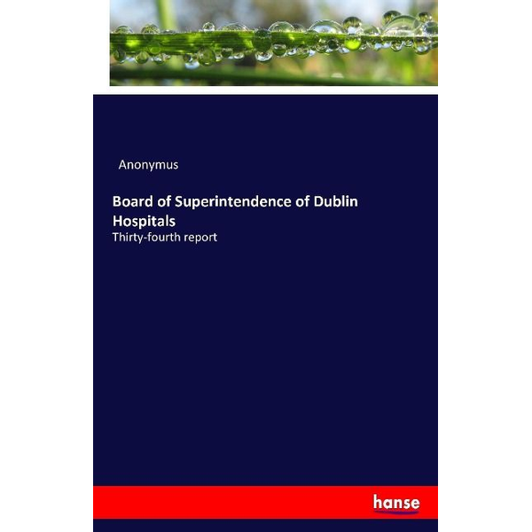 Anonymus - Board of Superintendence of Dublin Hospitals