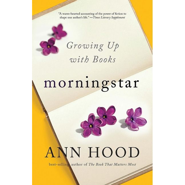 Hood, Ann - Morningstar: Growing Up with Books