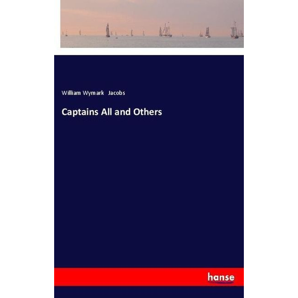 Jacobs, William Wymark - Captains All and Others