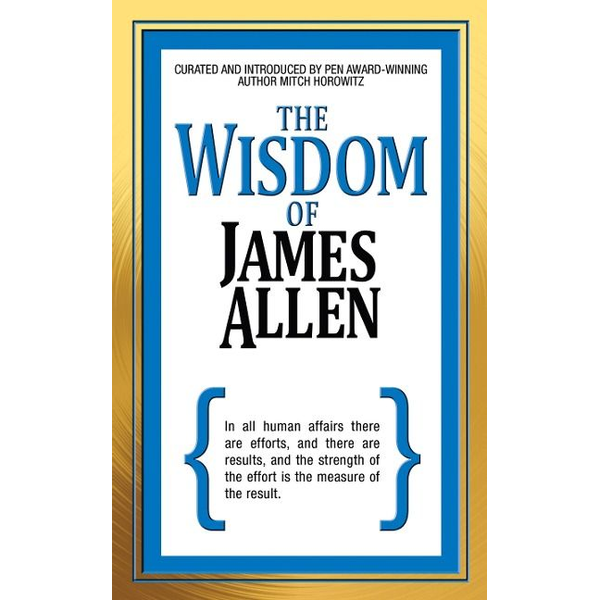 Allen, James - The Wisdom of James Allen