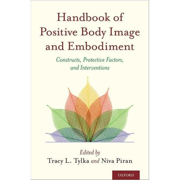 Piran, Niva - Handbook of Positive Body Image and Embodiment: Constructs, Protective Factors, and Interventions