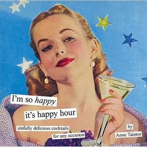 Taintor, Anne - IM SO HAPPY ITS HAPPY HOUR