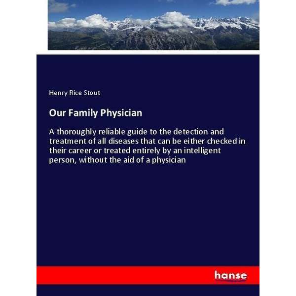 Stout, Henry Rice - Our Family Physician