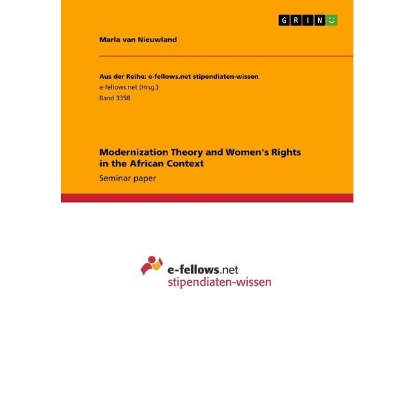 Nieuwland, Marla van - Modernization Theory and Women's Rights in the African Context
