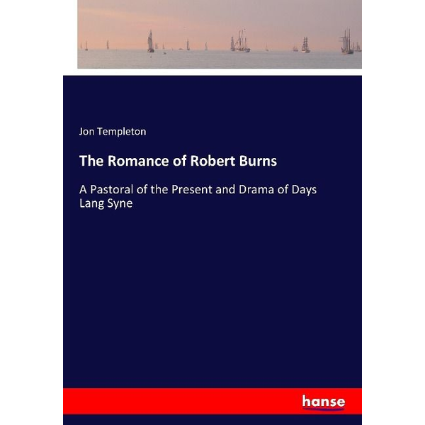 Templeton, Jon - The Romance of Robert Burns