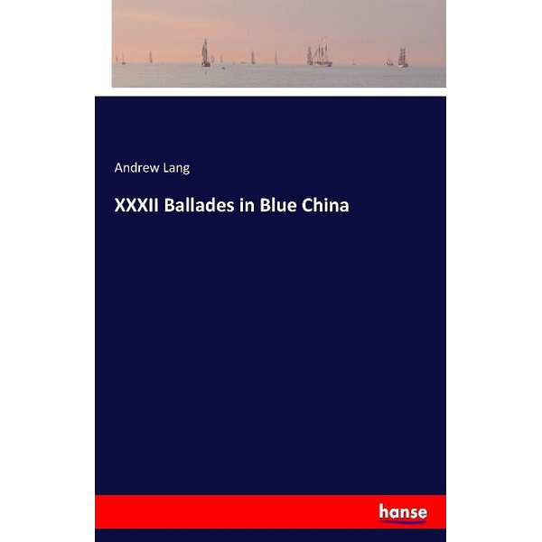 Lang, Andrew - XXXII Ballades in Blue China