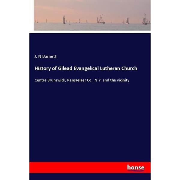 Barnett, J. N - History of Gilead Evangelical Lutheran Church