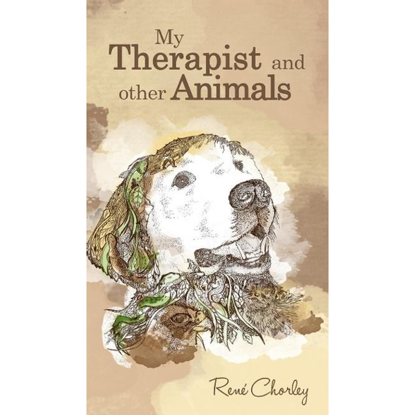 Chorley, René - My Therapist and Other Animals