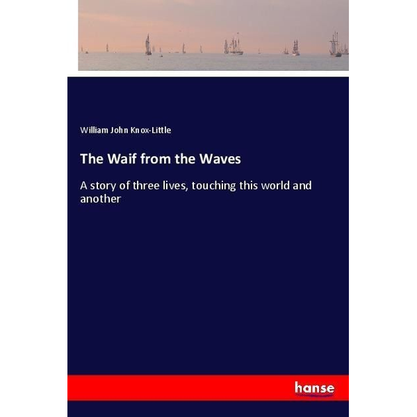 Knox-Little, William John - The Waif from the Waves