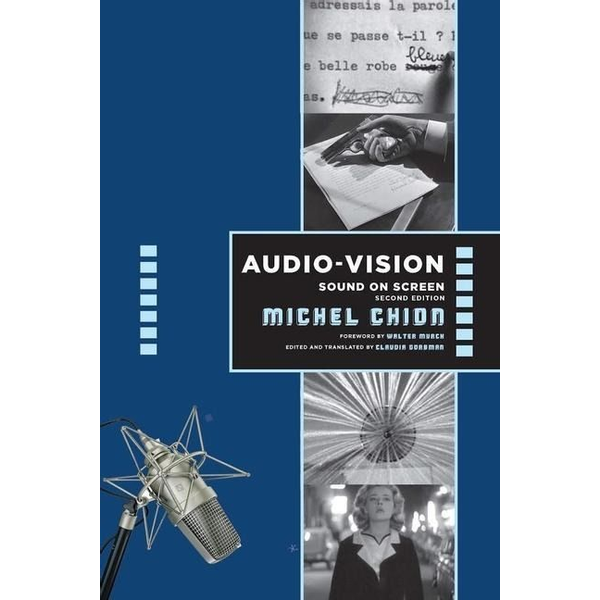 Chion, Michel - Audio-Vision:  Sound on Screen