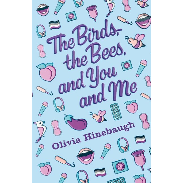 Hinebaugh, Olivia - The Birds, the Bees, and You and Me
