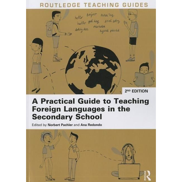 - A Practical Guide to Teaching Foreign Languages in the Secondary School