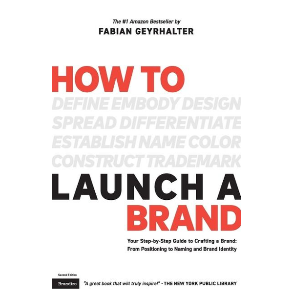 Geyrhalter, Fabian - How to Launch a Brand (2nd Edition)