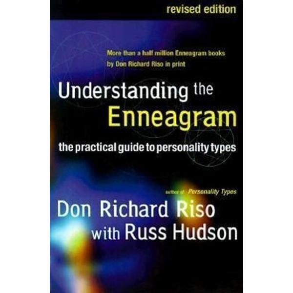Riso, Don Richard - Understanding the Enneagram: The Practical Guide to Personality Types