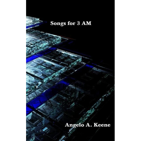 Keene, Angelo a. - Songs for 3 AM