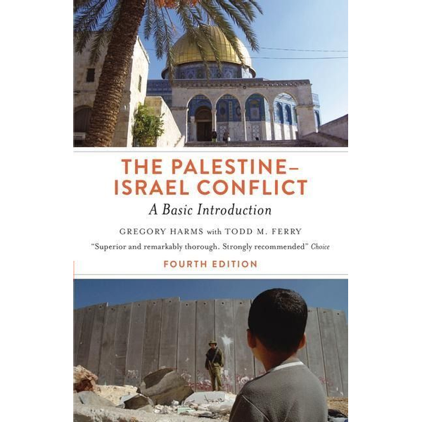 Harms, Gregory - The Palestine-Israel Conflict