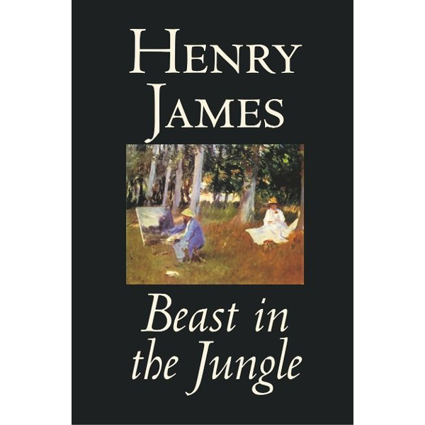 James, Henry - Beast in the Jungle by Henry James, Fiction, Classics, Literary, Alternative History, Short Stories