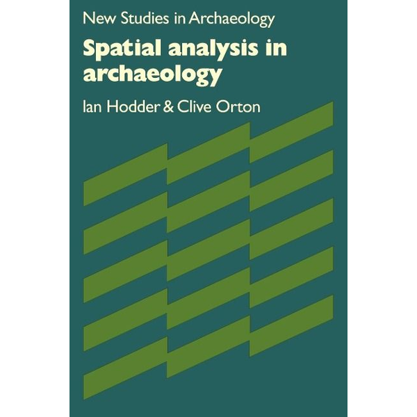 Hodder, Ian - Spatial Analysis in Archaeology