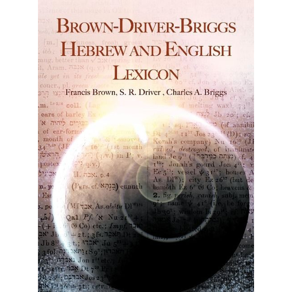Brown, Francis - Brown-Driver-Briggs Hebrew and English Lexicon
