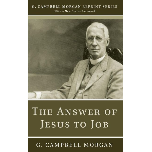 Morgan, G. Campbell - The Answer of Jesus to Job