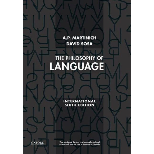 A.P. Martinich, David Sosa - ISBN The Philosophy of Language book 752 pages