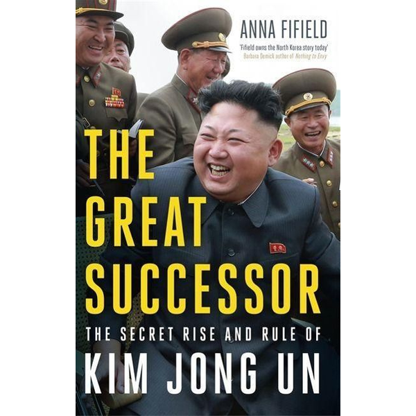 Fifield, Anna - The Great Successor