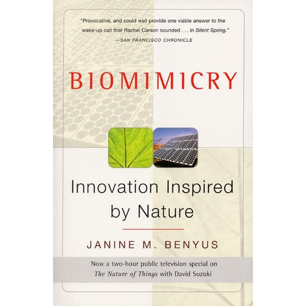 Benyus, Janine M. - Biomimicry: Innovation Inspired by Nature