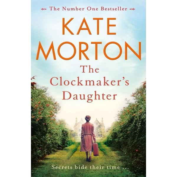 Morton, Kate - The Clockmaker's Daughter