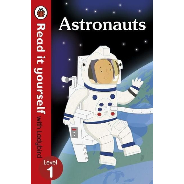 Ladybird - Astronauts - Read it yourself with Ladybird: Level 1 (non-fiction)