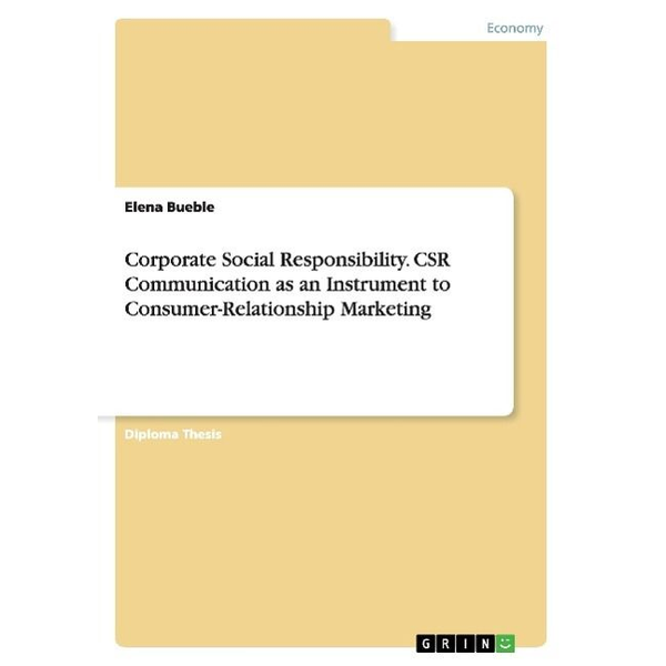 Bueble, Elena - Corporate Social Responsibility. CSR Communication as an Instrument to Consumer-Relationship Marketing