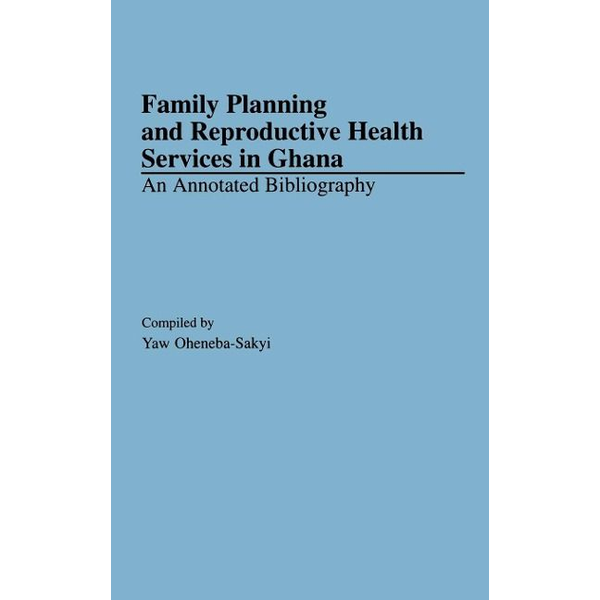 - Family Planning and Reproductive Health Services in Ghana