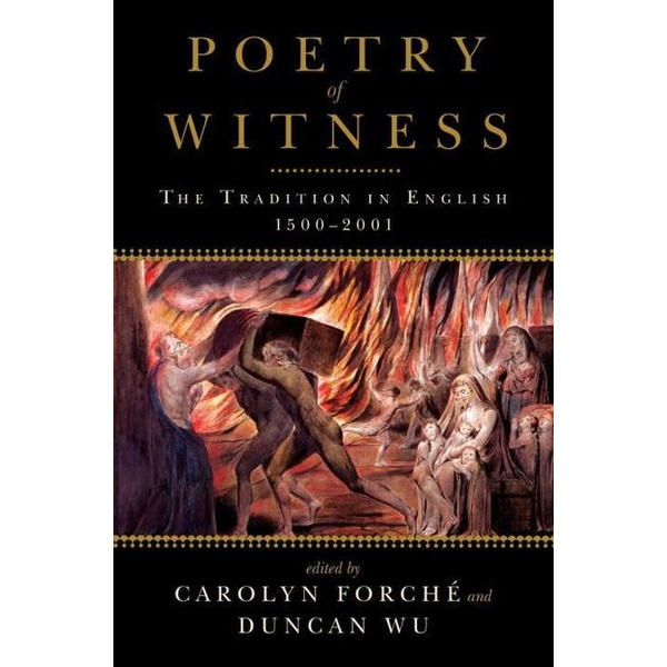 - Poetry of Witness: The Tradition in English, 1500-2001