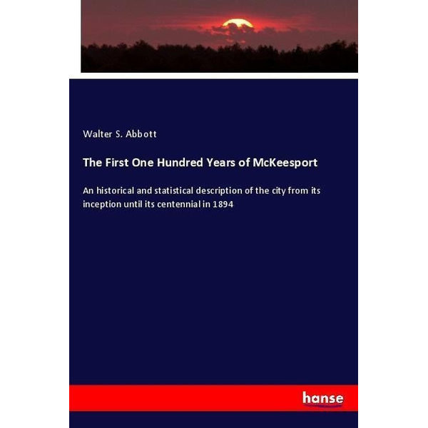 Abbott, Walter S. - The First One Hundred Years of McKeesport