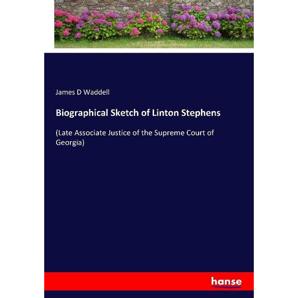 Waddell, James D - Biographical Sketch of Linton Stephens