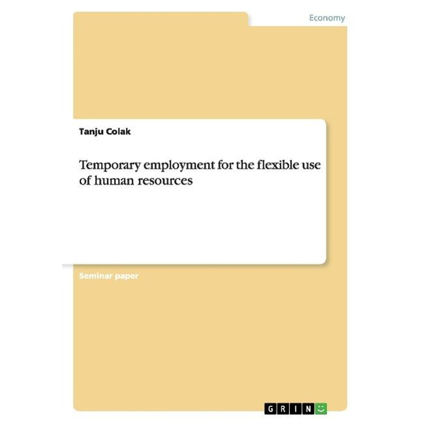Colak, Tanju - Temporary employment for the flexible use of human resources