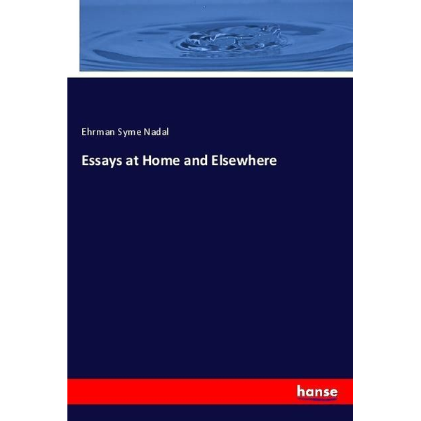 Nadal, Ehrman Syme - Essays at Home and Elsewhere