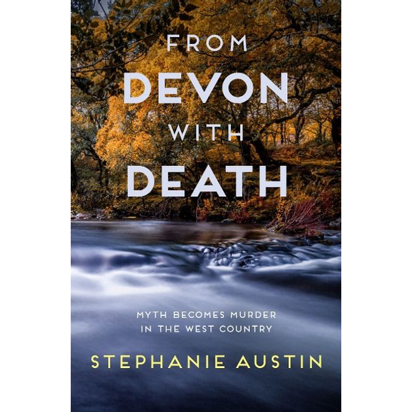 Austin, Stephanie (Author) - From Devon With Death