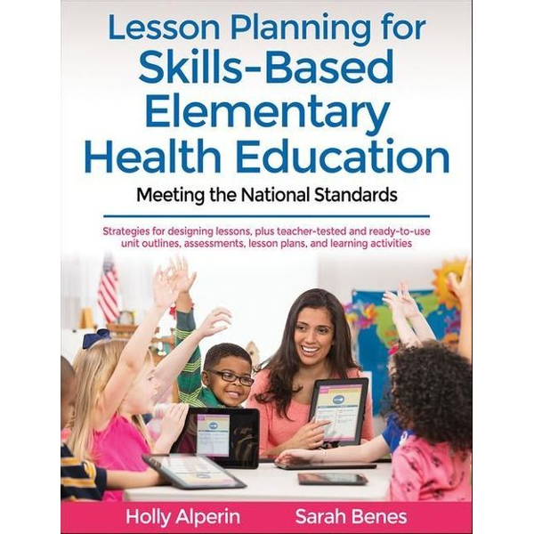 Alperin, Holly - Lesson Planning for Skills-Based Elementary Health Education