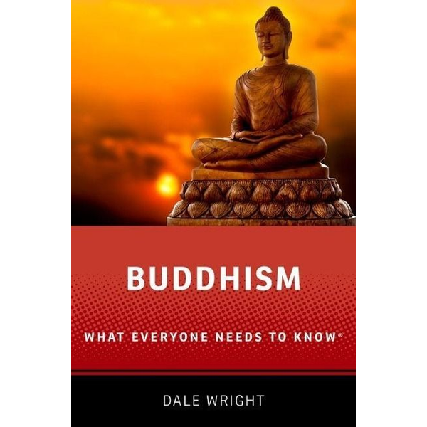 Wright, Dale S. (David B. and Mary H. Gamble Professor of Religion, David B. and Mary H. Gamble Professor of Religion, Occidental College) - Buddhism