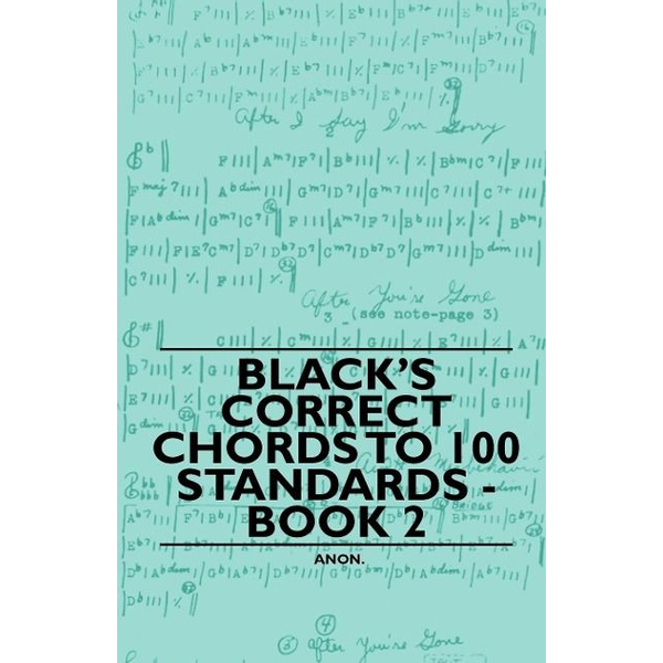 Anon - Black's Correct Chords to 100 Standards - Book 2