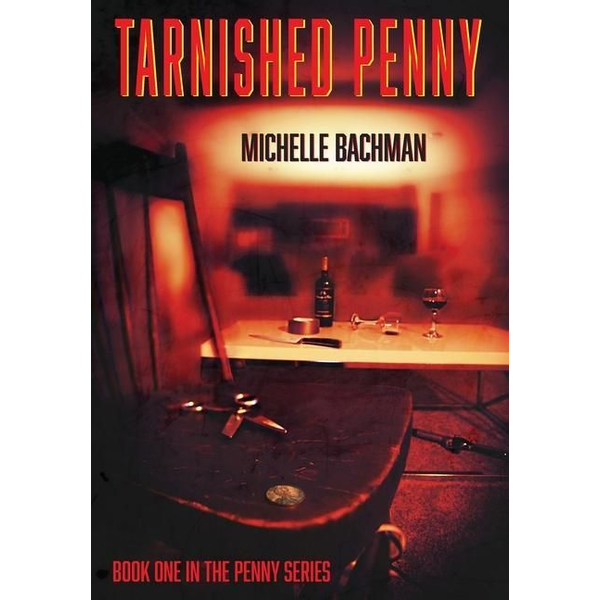 Bachman, Michelle - Tarnished Penny