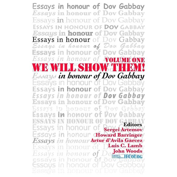 - We Will Show Them!  Essays in Honour of Dov Gabbay. Volume 1