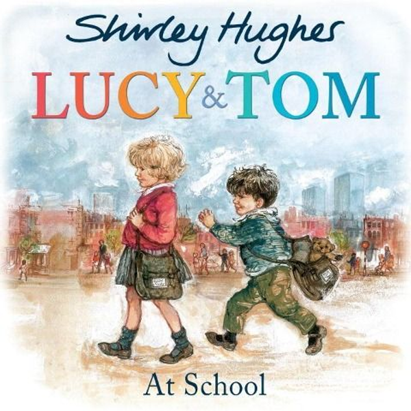 Hughes, Shirley - Lucy and Tom at School